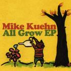 Mike Kuehn - All Grow EP (2005)