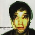 Courtesy Blush - The Faces EP (2007)